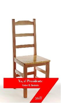 Yo, el Presidente